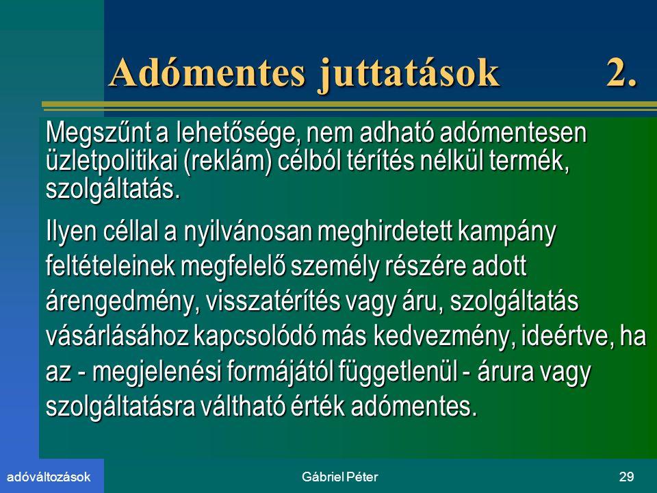 Gábriel Péter29adóváltozások Adómentes juttatások 2.