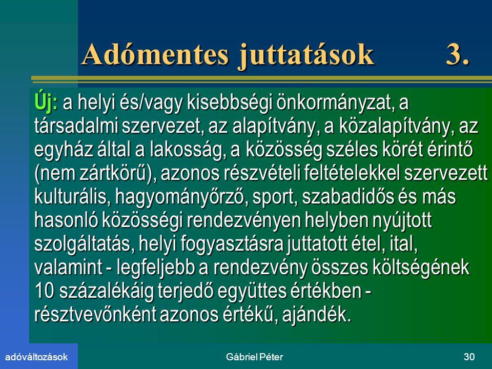 Gábriel Péter30adóváltozások Adómentes juttatások 3.