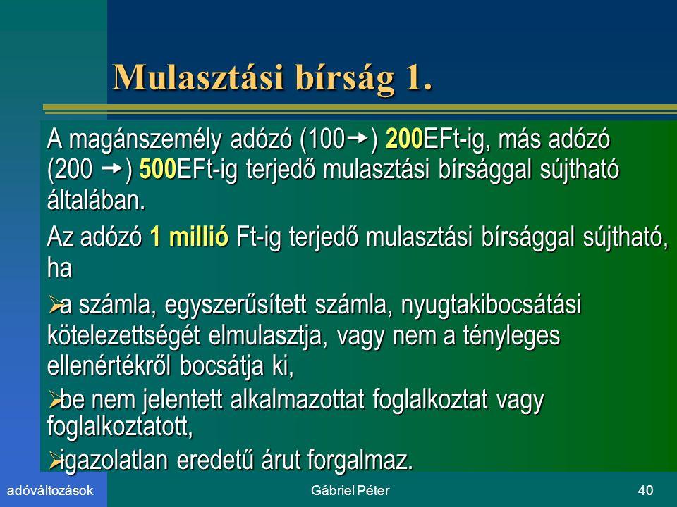Gábriel Péter40adóváltozások Mulasztási bírság 1.