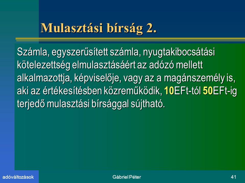 Gábriel Péter41adóváltozások Mulasztási bírság 2.