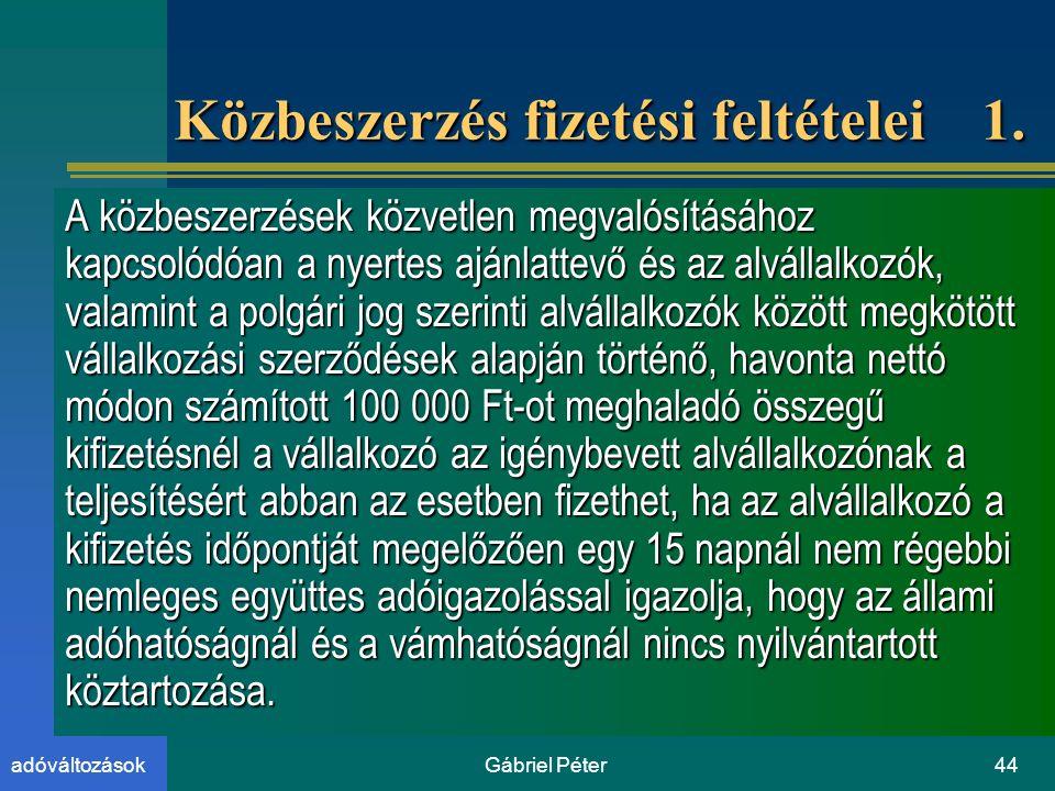 Gábriel Péter44adóváltozások Közbeszerzés fizetési feltételei 1.