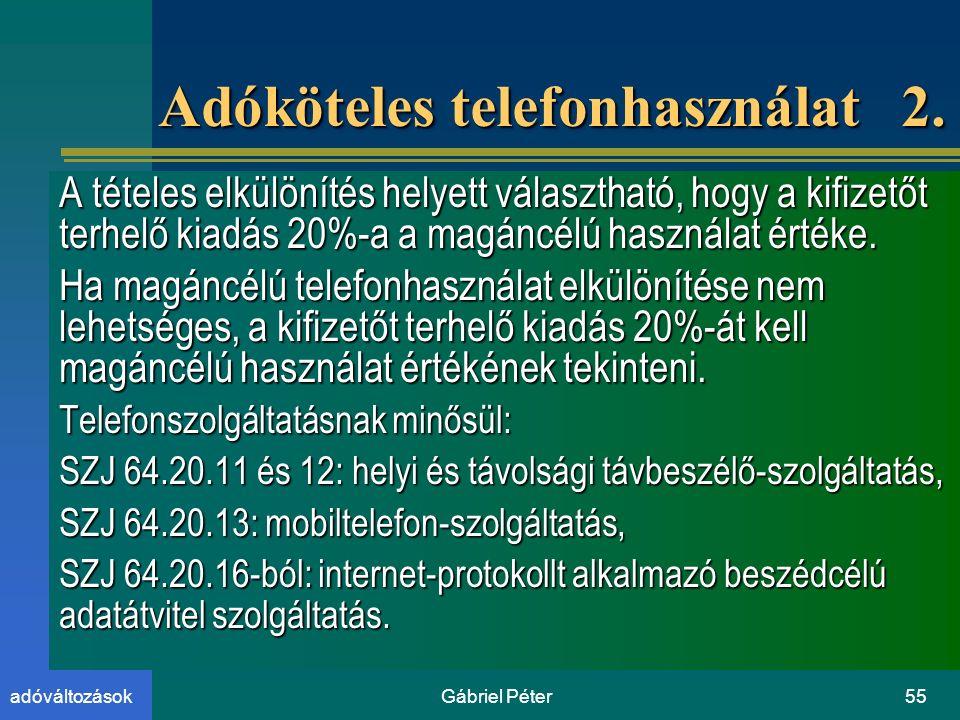 Gábriel Péter55adóváltozások Adóköteles telefonhasználat 2.