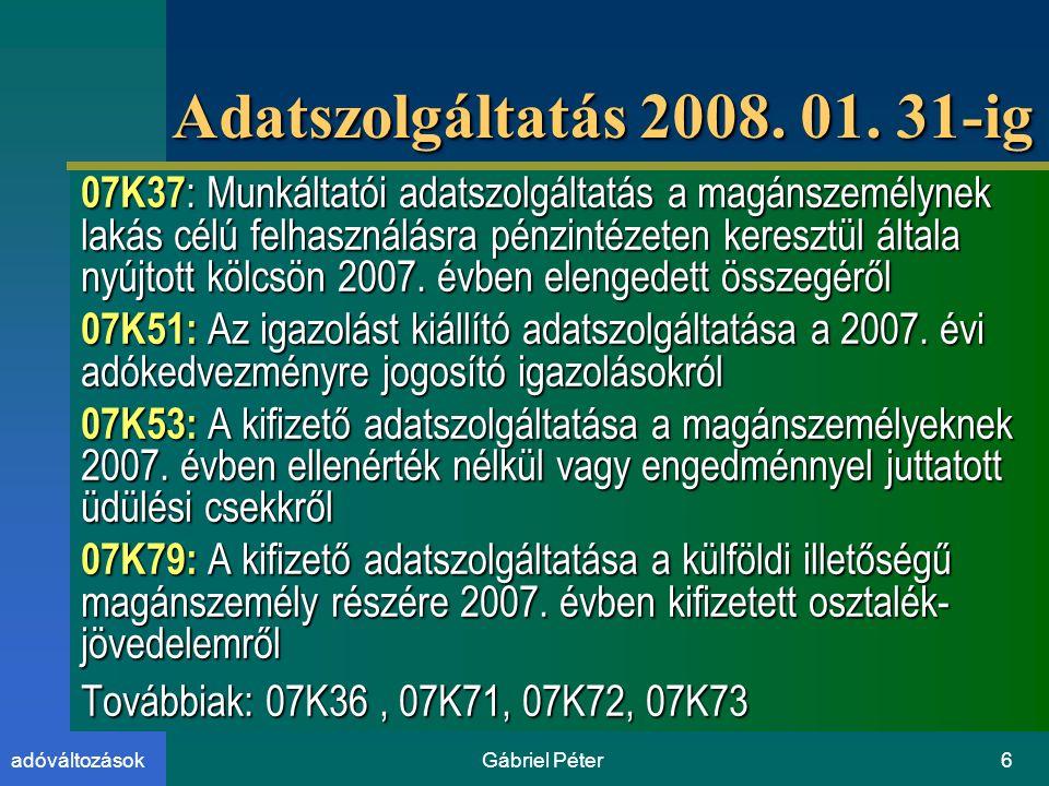 Gábriel Péter6adóváltozások Adatszolgáltatás 2008.