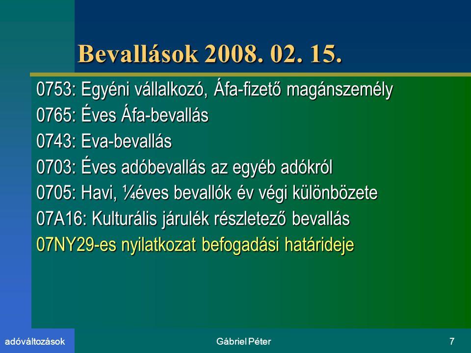 Gábriel Péter7adóváltozások Bevallások 2008.02. 15.