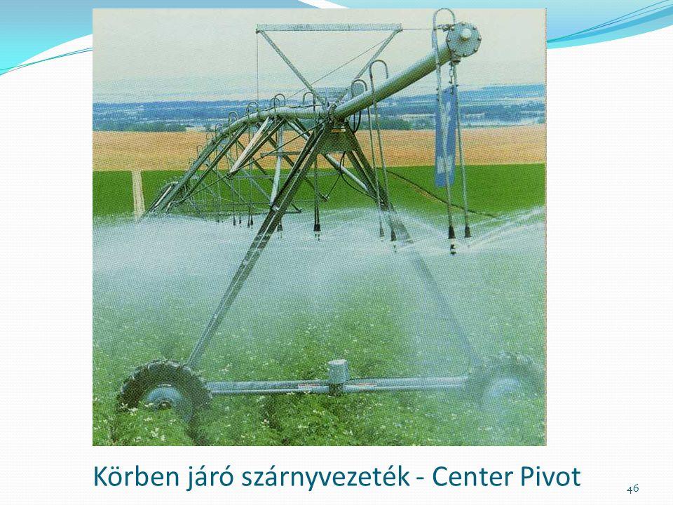 Körben járó szárnyvezeték - Center Pivot 46