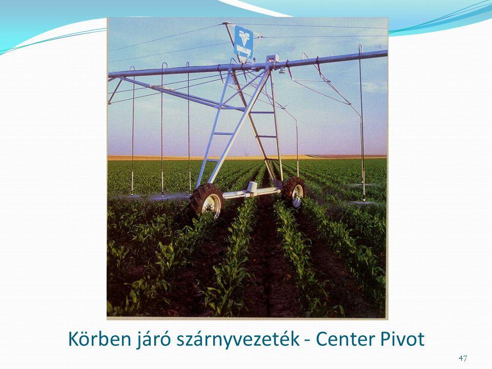 Körben járó szárnyvezeték - Center Pivot 47