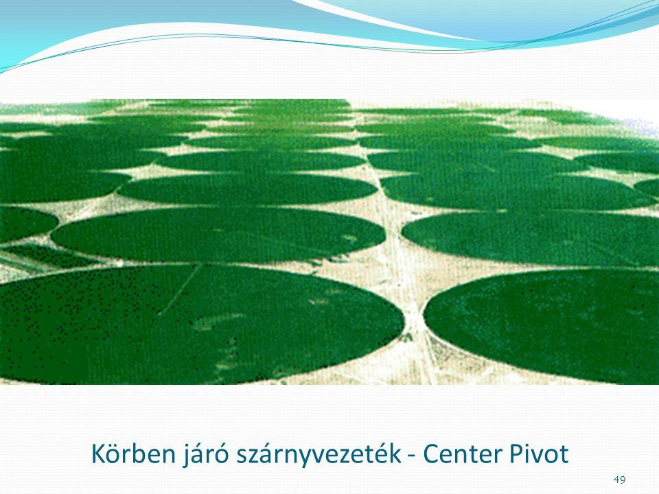 Körben járó szárnyvezeték - Center Pivot 49