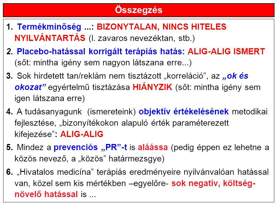 Összegzés 1. Termékminőség...: BIZONYTALAN, NINCS HITELES NYILVÁNTARTÁS (l.
