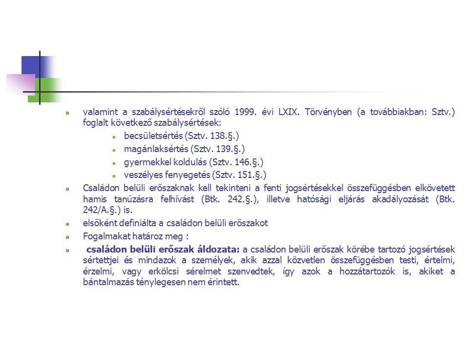 valamint a szabálysértésekről szóló 1999. évi LXIX.