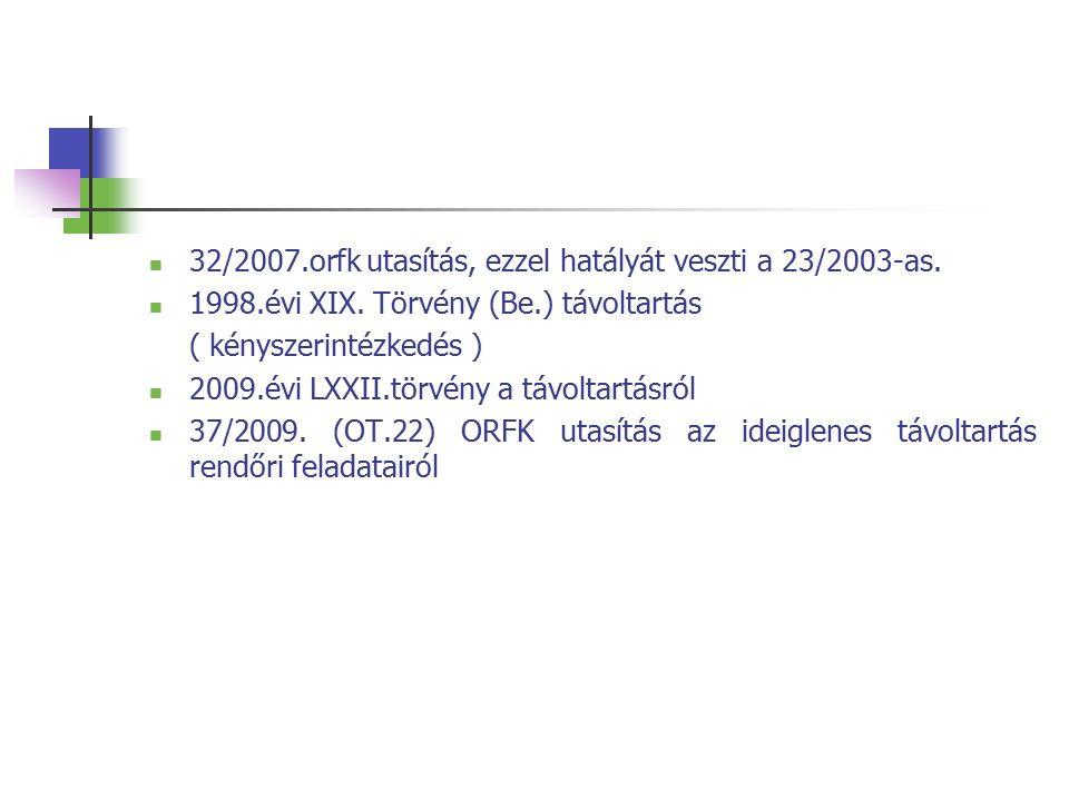 32/2007.orfk utasítás, ezzel hatályát veszti a 23/2003-as.
