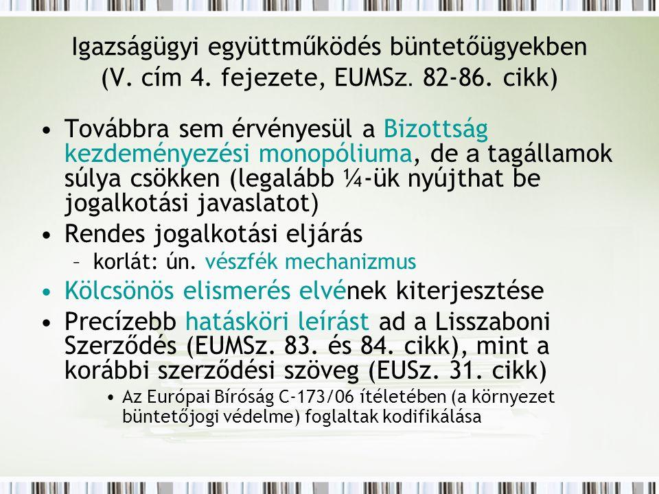 Igazságügyi együttműködés büntetőügyekben (V. cím 4.