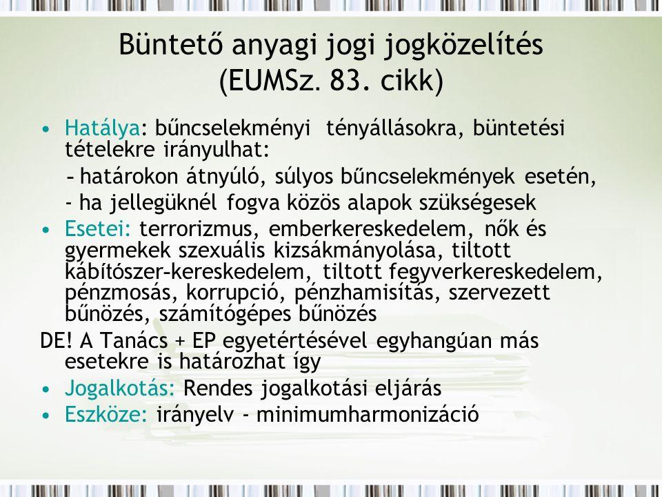 Büntető anyagi jogi jogközelítés ( EUMS z. 83.