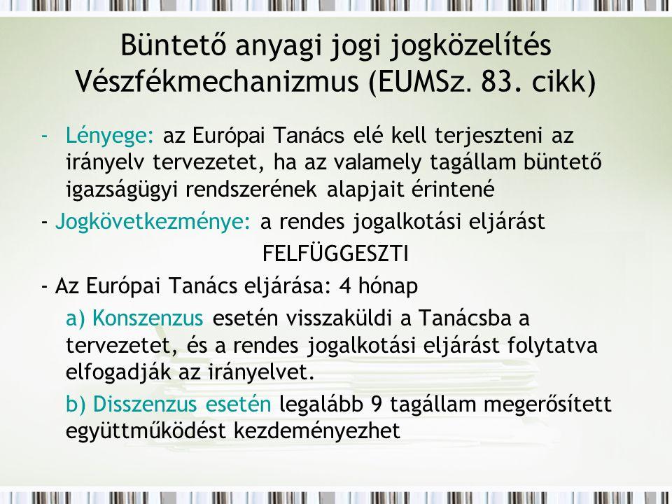 Büntető anyagi jogi jogközelítés Vészfékmechanizmus (EUMS z.