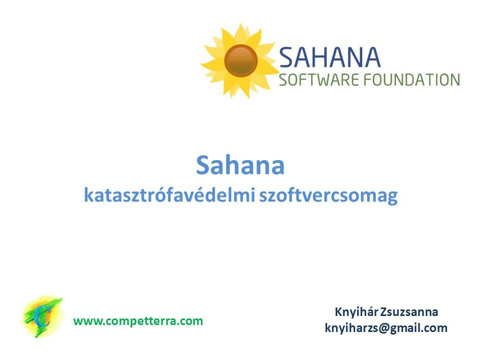 Sahana katasztrófavédelmi szoftvercsomag www.competterra.com Knyihár Zsuzsanna knyiharzs@gmail.com