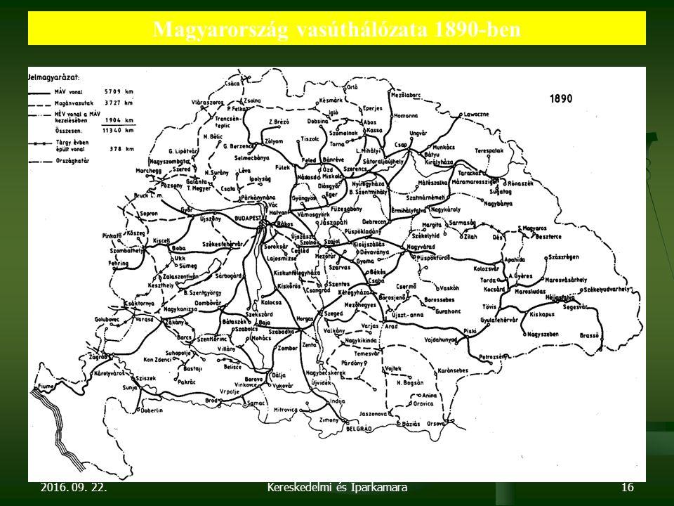 2016. 09. 22. Dr. Parragh László, elnök, Magyar Kereskedelmi és Iparkamara16 Magyarország vasúthálózata 1890-ben