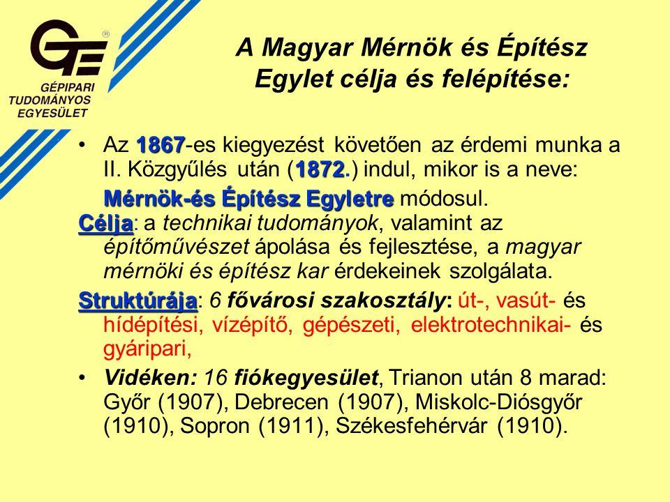 A Magyar Mérnök és Építész Egylet célja és felépítése: 1867 1872Az 1867-es kiegyezést követően az érdemi munka a II.