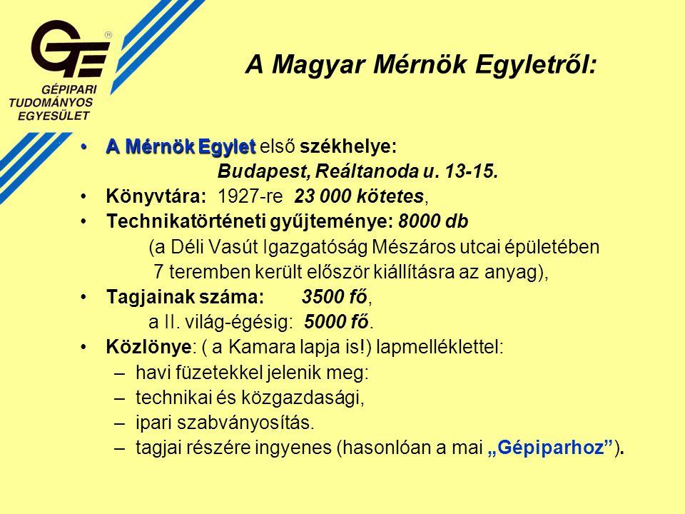 A Magyar Mérnök Egyletről: A Mérnök EgyletA Mérnök Egylet első székhelye: Budapest, Reáltanoda u.