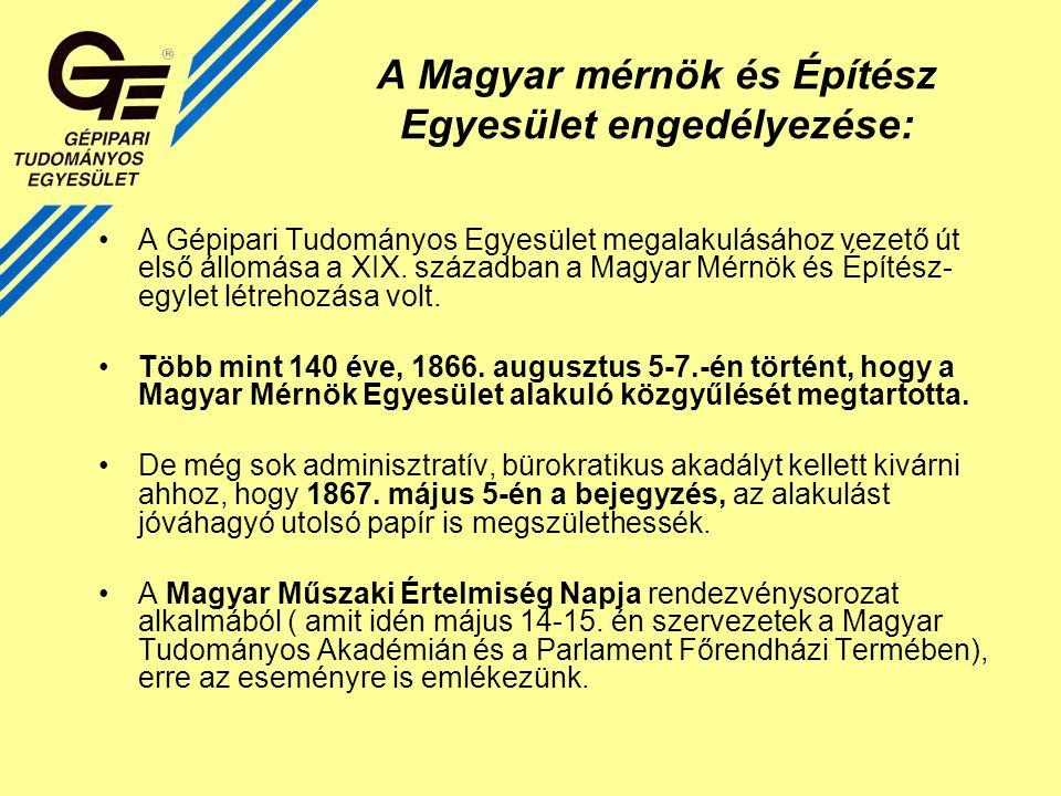 A Magyar mérnök és Építész Egyesület engedélyezése: A Gépipari Tudományos Egyesület megalakulásához vezető út első állomása a XIX.