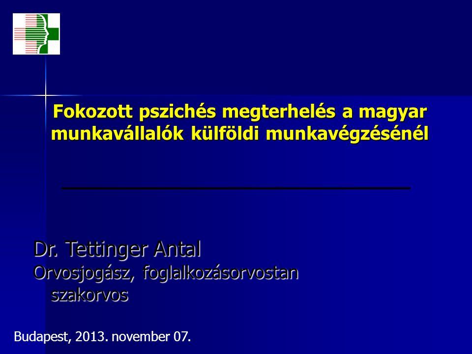 Fokozott pszichés megterhelés a magyar munkavállalók külföldi munkavégzésénél Dr.