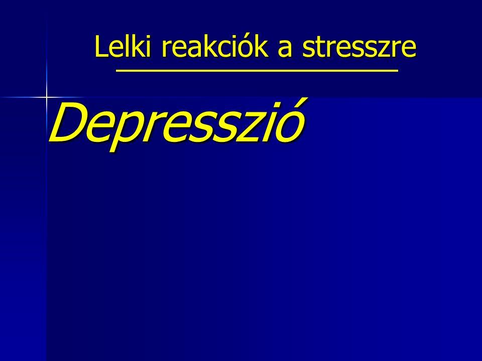 Lelki reakciók a stresszre Depresszió