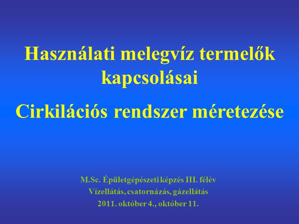 M.Sc. Épületgépészeti képzés III. félév Vízellátás, csatornázás, gázellátás 2011.