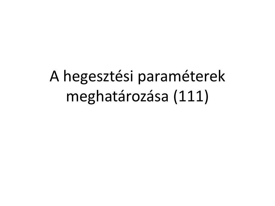 A hegesztési paraméterek meghatározása (111)