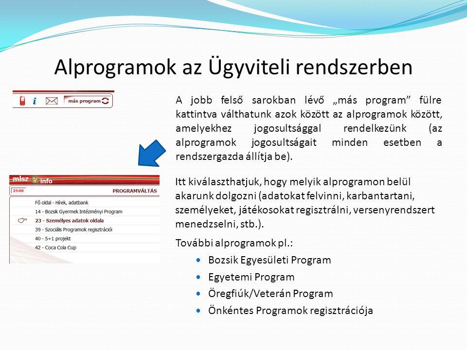 """Alprogramok az Ügyviteli rendszerben A jobb felső sarokban lévő """"más program"""" fülre kattintva válthatunk azok között az alprogramok között, amelyekhez"""