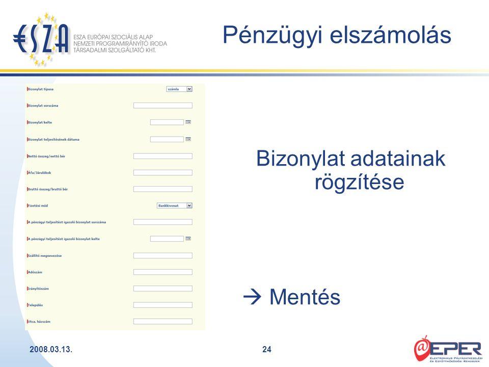 2008.03.13.24 Bizonylat adatainak rögzítése  Mentés Pénzügyi elszámolás