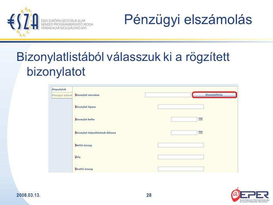 2008.03.13.28 Bizonylatlistából válasszuk ki a rögzített bizonylatot Pénzügyi elszámolás