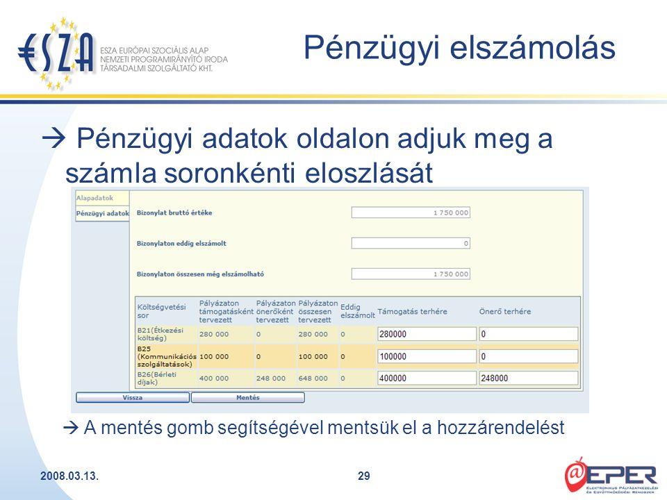 2008.03.13.29  Pénzügyi adatok oldalon adjuk meg a számla soronkénti eloszlását  A mentés gomb segítségével mentsük el a hozzárendelést Pénzügyi els