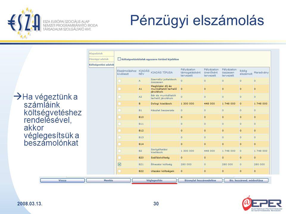 2008.03.13.30  Ha végeztünk a számláink költségvetéshez rendelésével, akkor véglegesítsük a beszámolónkat Pénzügyi elszámolás