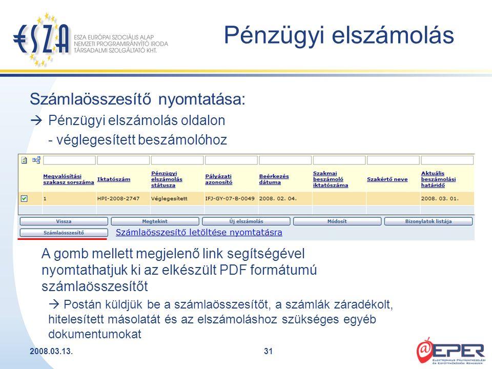 2008.03.13.31 Számlaösszesítő nyomtatása:  Pénzügyi elszámolás oldalon - véglegesített beszámolóhoz A gomb mellett megjelenő link segítségével nyomta