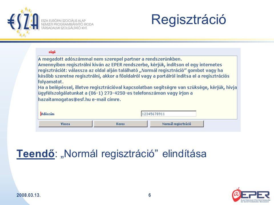 """2008.03.13.6 Regisztráció Teendő: """"Normál regisztráció"""" elindítása"""