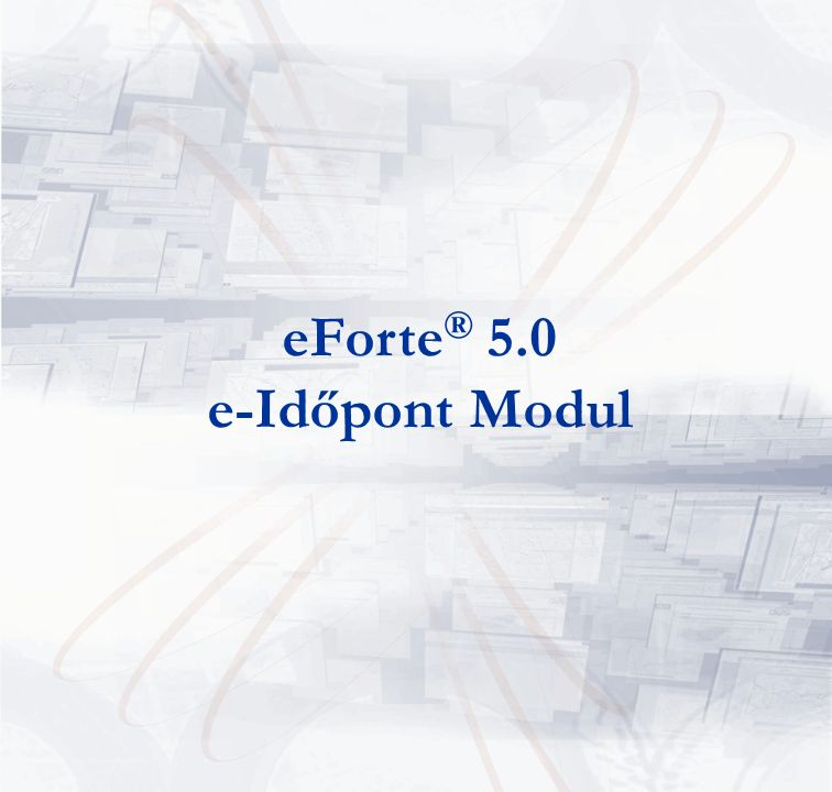 eForte ® 5.0 e-Időpont Modul