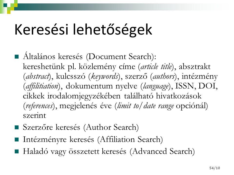 Keresési lehetőségek Általános keresés (Document Search): kereshetünk pl. közlemény címe (article title), absztrakt (abstract), kulcsszó (keywords), s