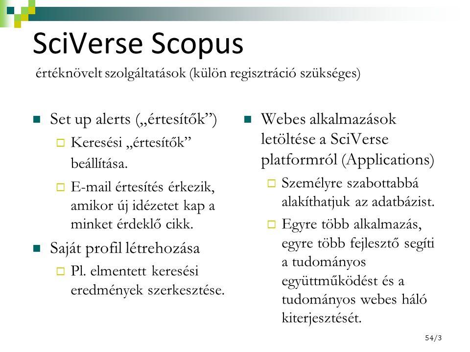 """54/3 SciVerse Scopus Set up alerts (""""értesítők"""")  Keresési """"értesítők"""" beállítása.  E-mail értesítés érkezik, amikor új idézetet kap a minket érdekl"""