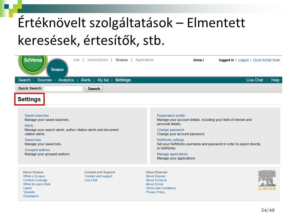Értéknövelt szolgáltatások – Elmentett keresések, értesítők, stb. 54/48