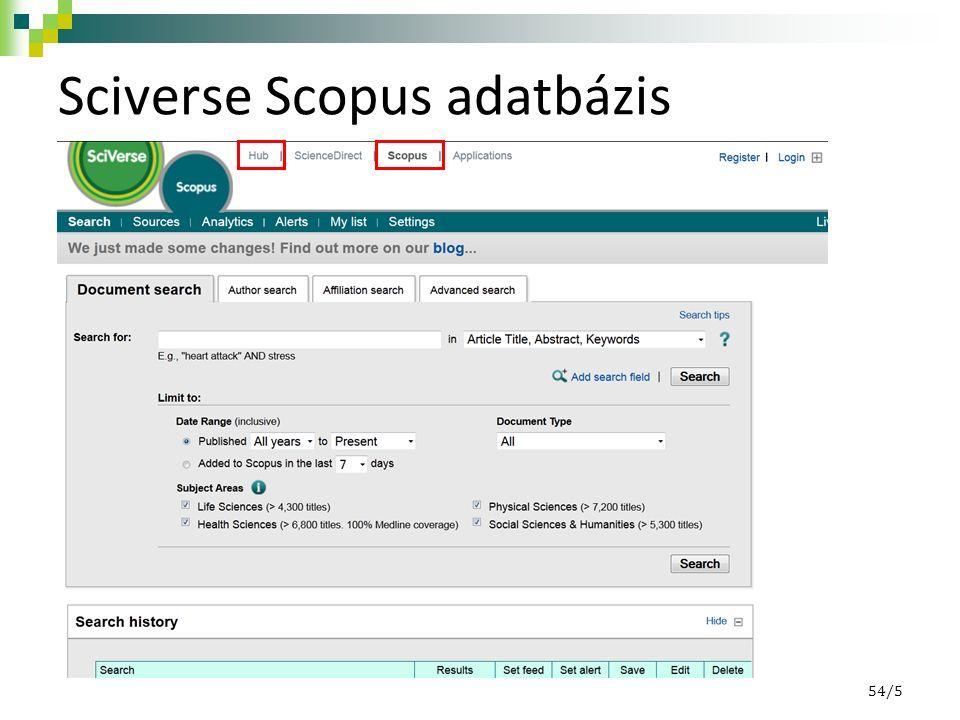SciVerse – közös platform: http://www.hub.sciverse.com/action/home http://www.hub.sciverse.com/action/home 54/6