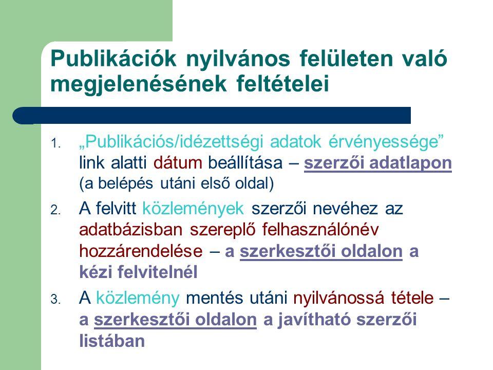 """Publikációk nyilvános felületen való megjelenésének feltételei 1. """"Publikációs/idézettségi adatok érvényessége"""" link alatti dátum beállítása – szerzői"""