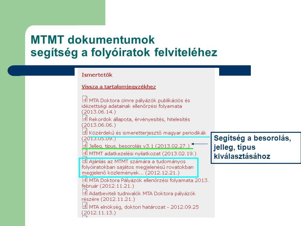 MTMT dokumentumok segítség a folyóiratok felviteléhez Segítség a besorolás, jelleg, típus kiválasztásához