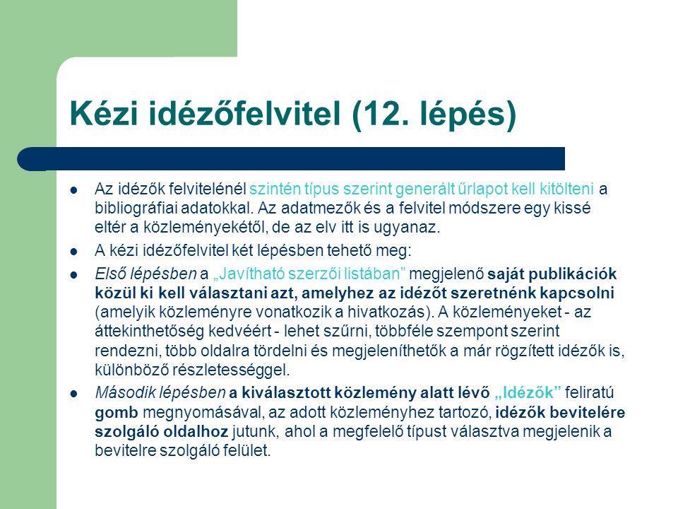 Kézi idézőfelvitel (12. lépés) Az idézők felvitelénél szintén típus szerint generált űrlapot kell kitölteni a bibliográfiai adatokkal. Az adatmezők és