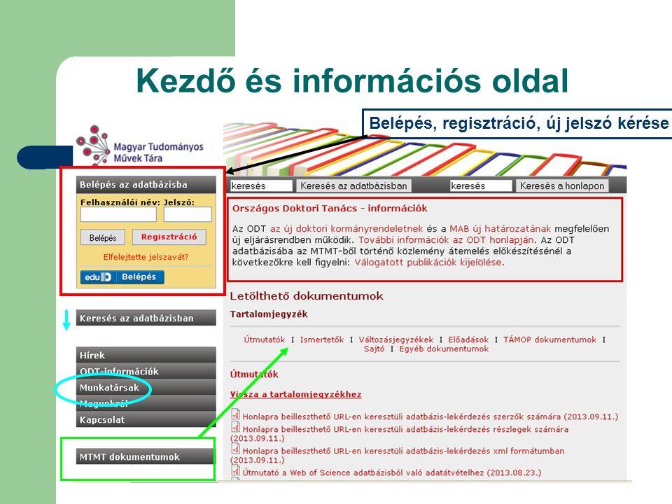 Kezdő és információs oldal Belépés, regisztráció, új jelszó kérése