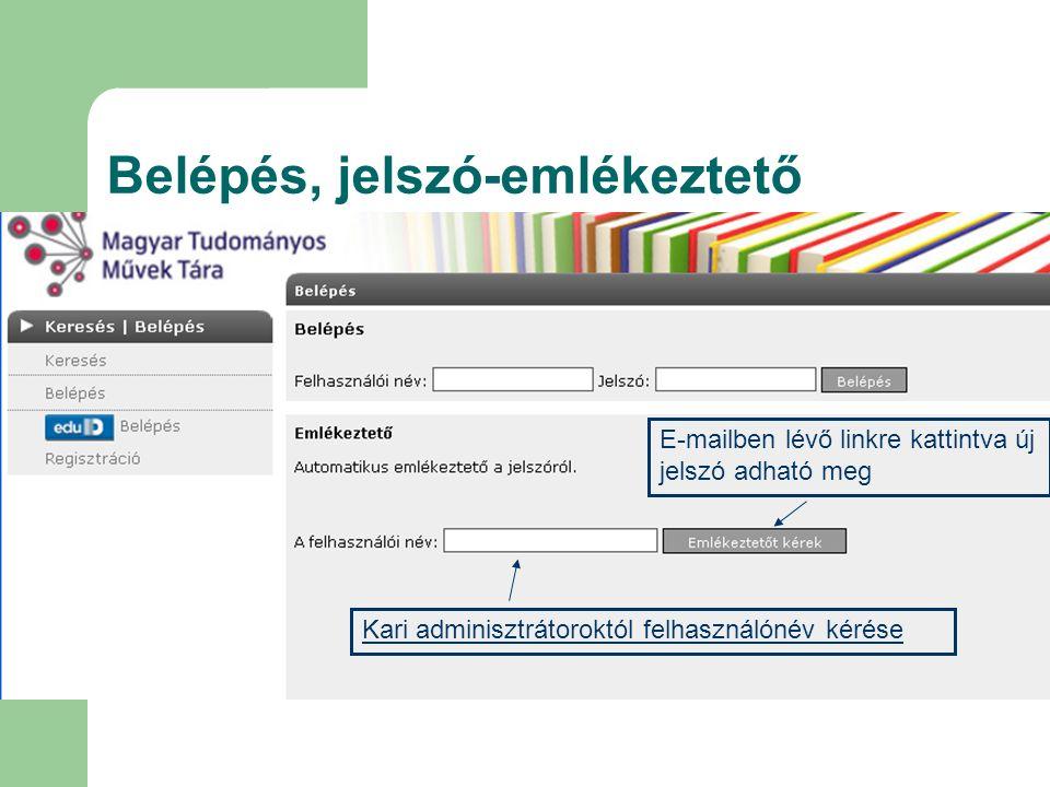 Belépés, jelszó-emlékeztető Kari adminisztrátoroktól felhasználónév kérése E-mailben lévő linkre kattintva új jelszó adható meg