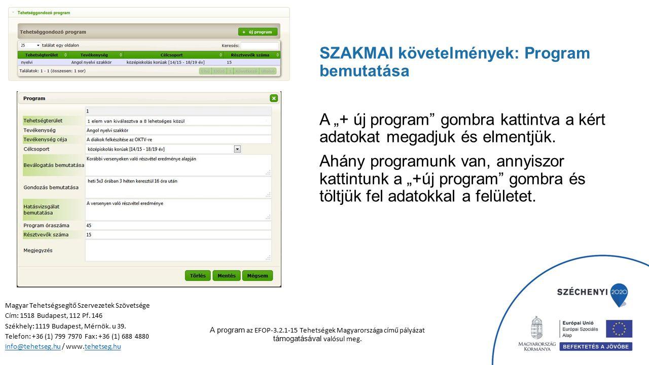 """SZAKMAI követelmények: Program bemutatása A """"+ új program"""" gombra kattintva a kért adatokat megadjuk és elmentjük. Ahány programunk van, annyiszor kat"""