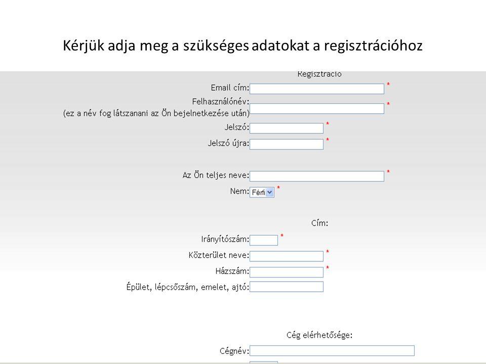 Kérjük adja meg a szükséges adatokat a regisztrációhoz