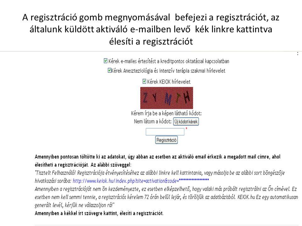 A regisztráció gomb megnyomásával befejezi a regisztrációt, az általunk küldött aktiváló e-mailben levő kék linkre kattintva élesíti a regisztrációt