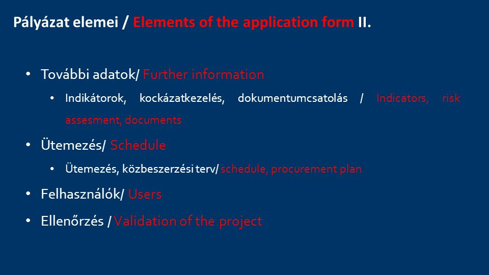 Pályázat elemei / Elements of the application form II.