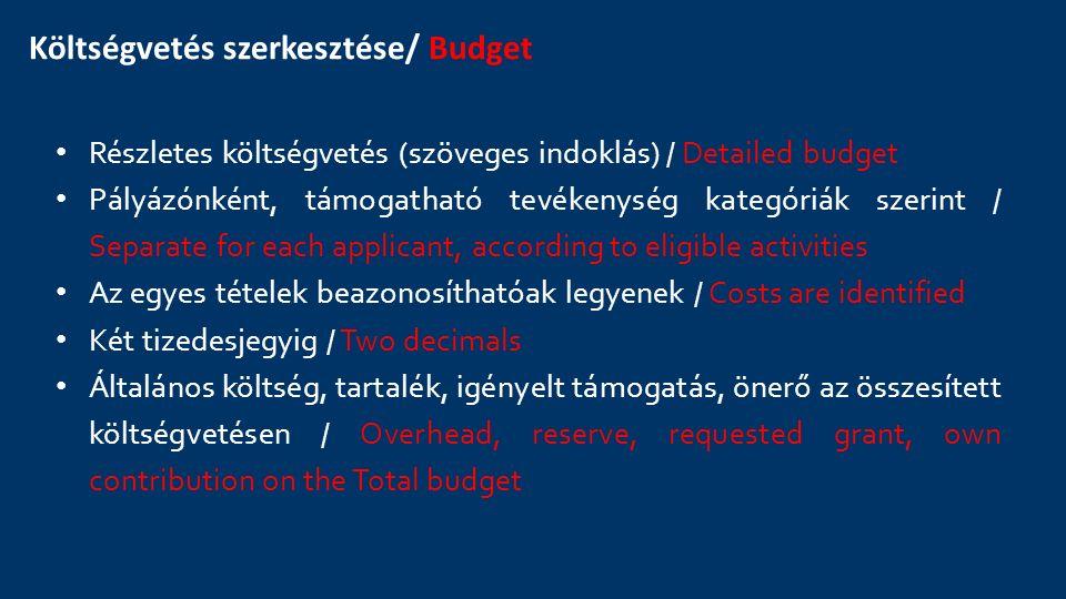 Költségvetés szerkesztése/ Budget Részletes költségvetés (szöveges indoklás) / Detailed budget Pályázónként, támogatható tevékenység kategóriák szerin