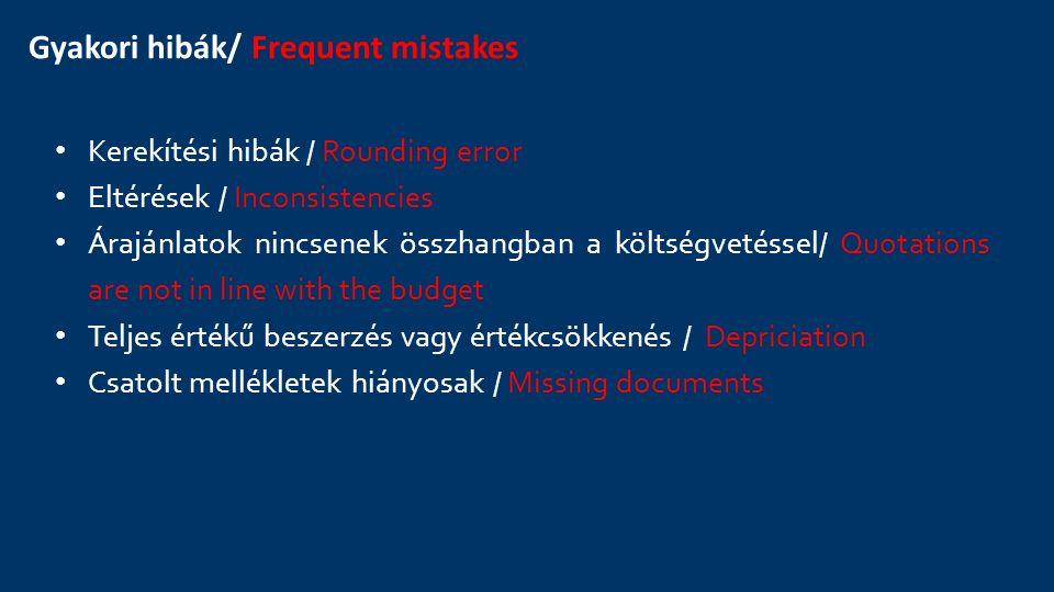 Gyakori hibák/ Frequent mistakes Kerekítési hibák / Rounding error Eltérések / Inconsistencies Árajánlatok nincsenek összhangban a költségvetéssel/ Qu