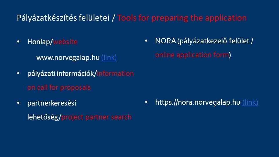 Pályázatkészítés felületei / Tools for preparing the application Honlap/website www.norvegalap.hu (link)(link) pályázati információk/information on ca